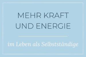 Mehr Kraft und Energie im Alltag als Selbstständige